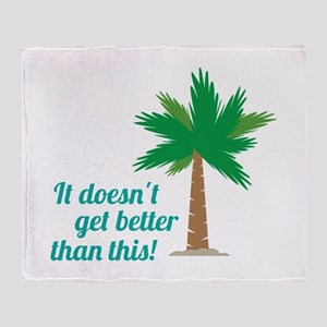 Doesnt Get Better Throw Blanket