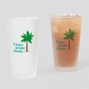 Doesnt Get Better Drinking Glass