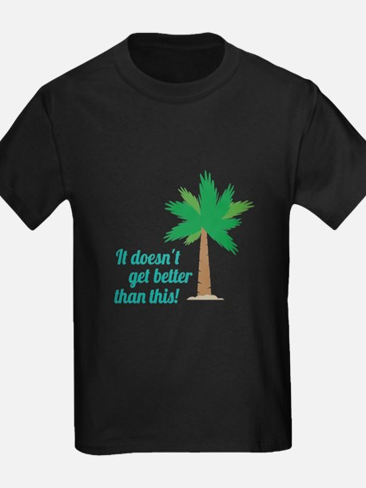 Doesnt Get Better T-Shirt