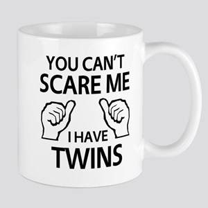 You can't scare me I have twins Mugs