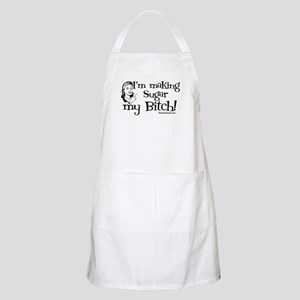 I'm Making Sugar my Bitch BBQ Apron