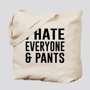 I Hate Everyone & Pants Tote Bag