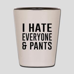 I Hate Everyone & Pants Shot Glass