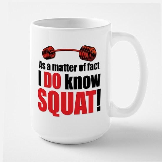 I DO Know SQUAT! Large Mug
