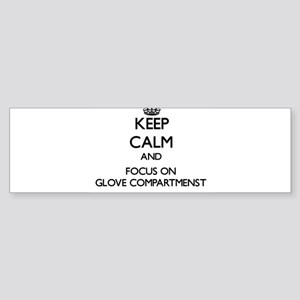 Keep Calm and focus on Glove Compartmenst Bumper S