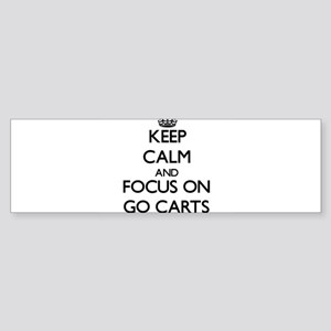 Keep Calm and focus on Go Carts Bumper Sticker