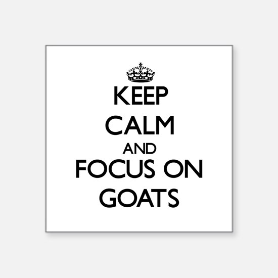 Keep Calm and focus on Goats Sticker