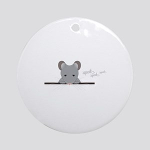 Mouse Squeak Ornament (Round)