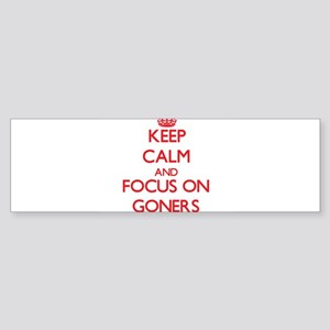 Keep Calm and focus on Goners Bumper Sticker