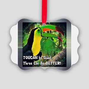 Toucan Be Good...three Can Picture Ornament