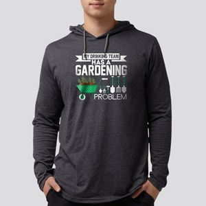 My Drinking Team Has A Gardeni Long Sleeve T-Shirt