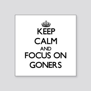 Keep Calm and focus on Goners Sticker