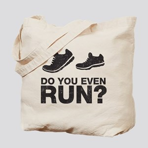 Do You Even Run? Tote Bag