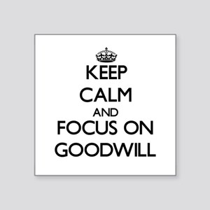 Keep Calm and focus on Goodwill Sticker