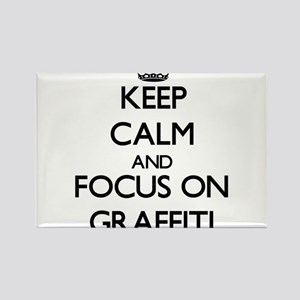 Keep Calm and focus on Graffiti Magnets