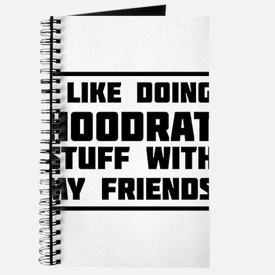 I like doing hoodrat stuff with my friends Journal