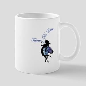 Faries Do Exist Mugs