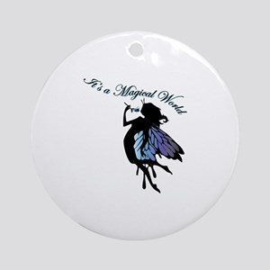 Its a Magical World Ornament (Round)