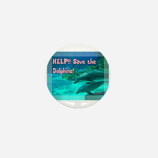 Save The Dolphins! Mini Button