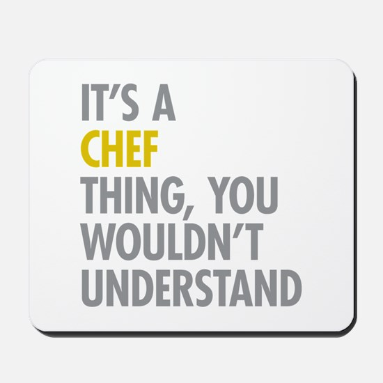 Its A Chef Thing Mousepad