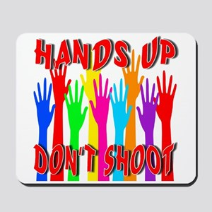 Hands Up Don't Shoot Mousepad