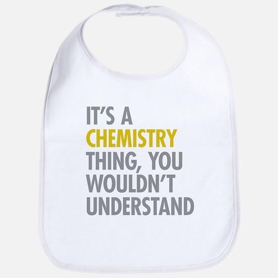 Its A Chemistry Thing Bib