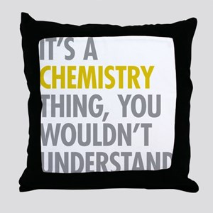 Its A Chemistry Thing Throw Pillow