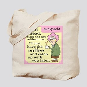 Aunty Acid: Seize the Day Tote Bag