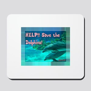 Save the Dolphins! Mousepad