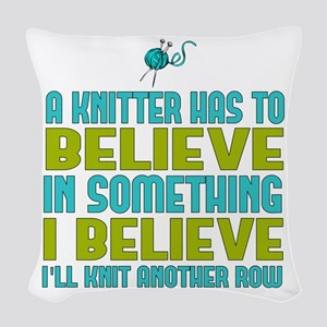I Believe I'll Knit Woven Throw Pillow