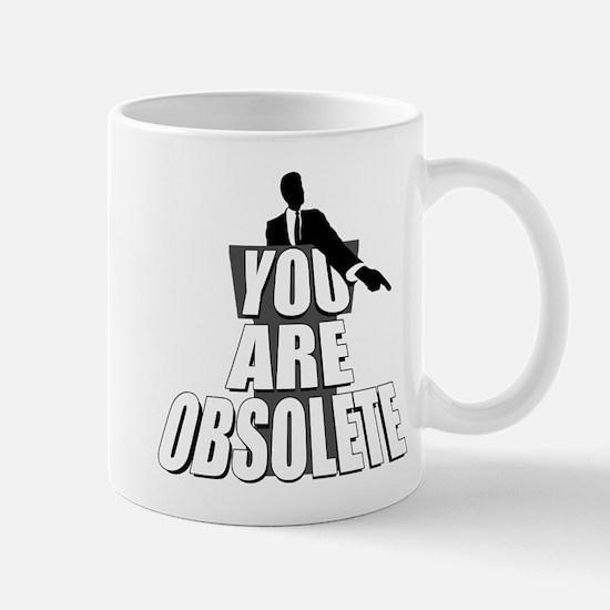 You Are Obsolete Mug