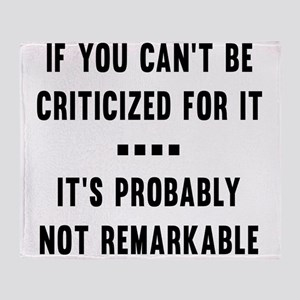 If you can't be criticized for it...it's probably