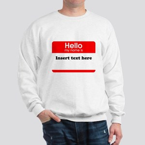 Hello my name is insert Sweatshirt