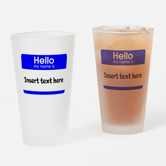 Hello my name is insert Drinking Glass