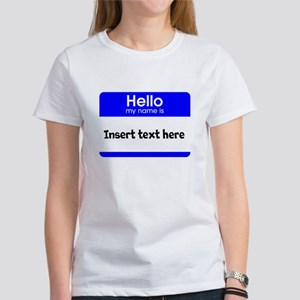 Hello my name is insert Women's T-Shirt