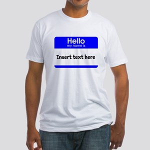 Hello my name is insert Fitted T-Shirt
