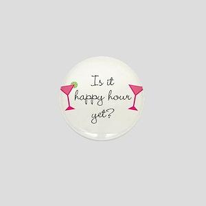 Happy Hour Yet? Mini Button