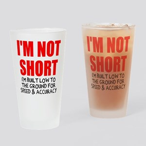 I'm not short Drinking Glass