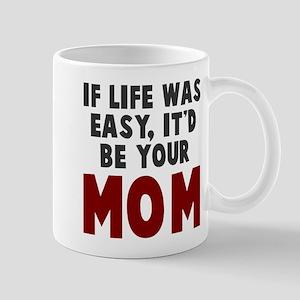 Life easy mom Mug