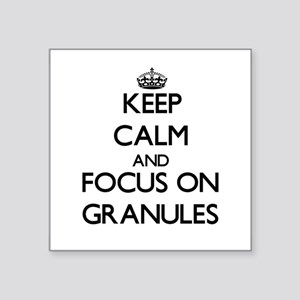 Keep Calm and focus on Granules Sticker