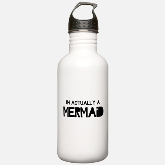 I'm Actually A Mermaid Water Bottle
