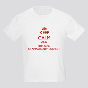 Keep Calm and focus on Grammatically Correct T-Shi