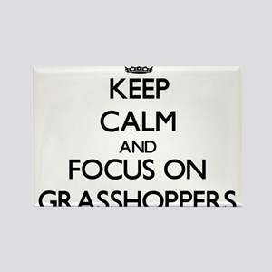 Keep Calm and focus on Grasshoppers Magnets