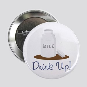 """Drink Up 2.25"""" Button"""