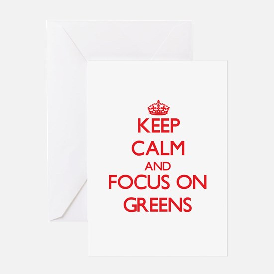 Keep Calm and focus on Greens Greeting Cards