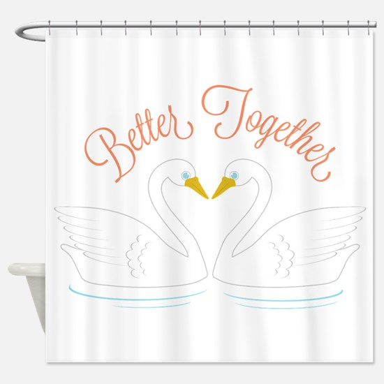 Better Together Shower Curtain