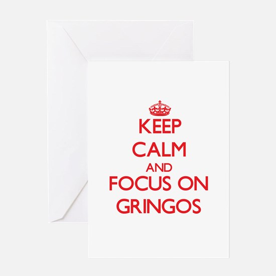 Keep Calm and focus on Gringos Greeting Cards