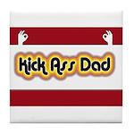 Kick Ass Dad Tile Coaster