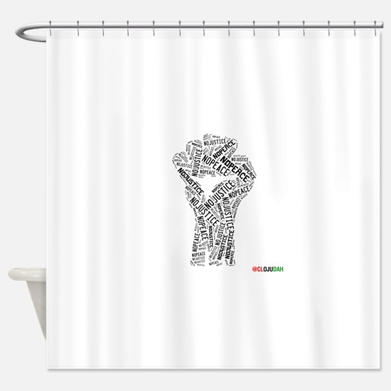 NO JUSTICE NO PEACE Fist Shower Curtain