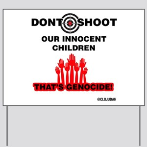 Don't Shoot Children Yard Sign